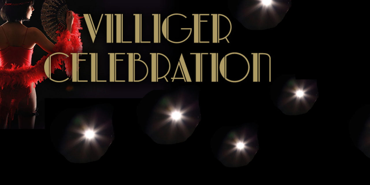 VILLIGER CELEBRATION – Save The Date