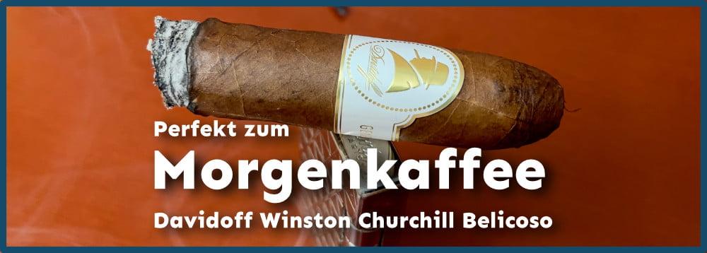 Davidoff Winston Churchill Belicoso und mein Smoke um 07.30 Uhr.