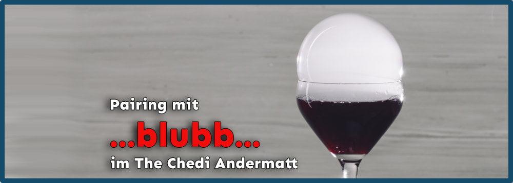 Pairing mit BLUBB im The Chedi Andermatt
