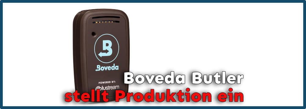 Boveda Butler stellt Produktion ein